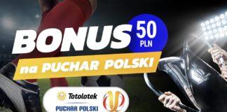 Totolotek na Puchar Polski daje 50 PLN na obstawianie!